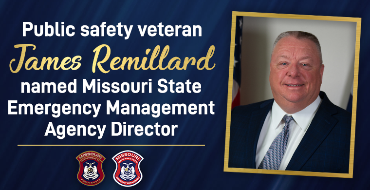 Public safety veteran James Remillard named Missouri State Emergency Management Agency Director