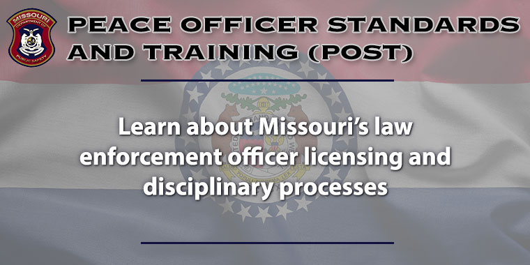 Learn about Missouri law enforcement officer licensing and disciplinary processes