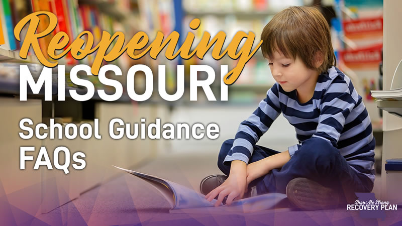 reopening Missouri - school guidance faqs