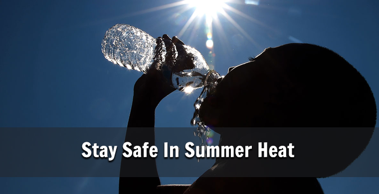 Stay Safe in Summer Heat